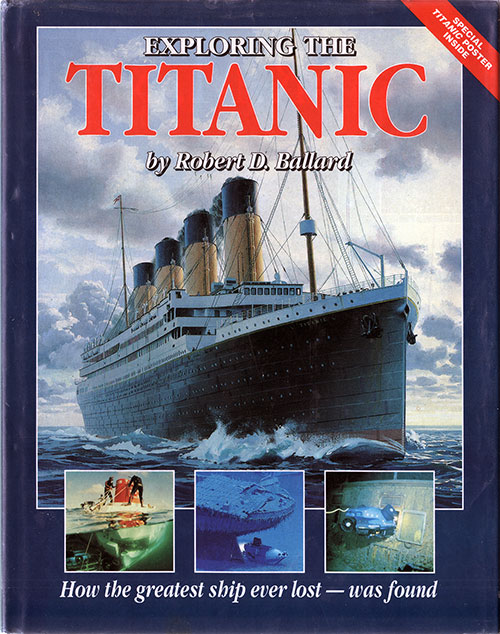 Front Cover: Exploring the Titanic: How the Greatest Ship Ever Lost -- Was Found, 1988