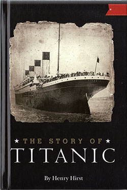 Front Cover, Story of Titanic by Henry Hirst © 2011