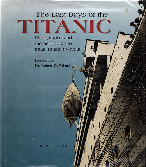 Front Cover: The Last Days of the Titanic: Photograph and Mementos of the Tragic Maiden Voyage - 1997
