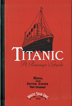 Front Cover, Titanic: A Passenger's Guide - Royal and United States Mail Steamer, White Star Line - 1912.