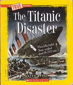 Front Cover, The Titanic Disaster - A True Book from Scholastic © 1911