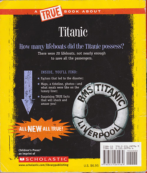 Back Cover, The Titanic Disaster - A True Book from Scholastic © 1911.