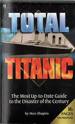 Front Cover of Total Titanic: The Most Up-to-Date Guide to the Disaster of the Century by Marc Shapiro (1998)