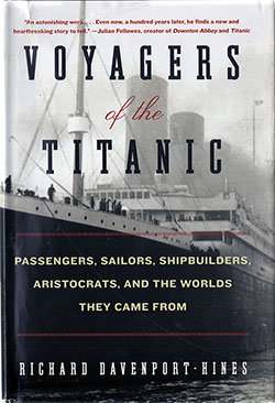 Front Cover: Voyages of the Titanic: Passengers, Sailors, Shipbuilders, Aristocrats, and the Worlds They Came From - 2012