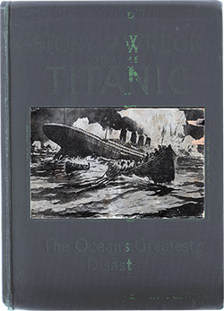 Front Cover, Wreck and Sinking of the Titanic: The Ocean's Greatest Disaster - 1912.