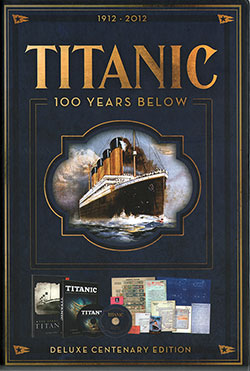 Front Side of Titanic: 100 Years Below - Deluxe Centenary Edition