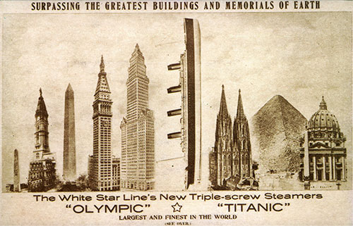 The White Star Line's New Triple-Screw Steamers Olympic and Titanic, Largest and Finest in the World, Surpassing the Greatest Buildings and Memorials in the World.