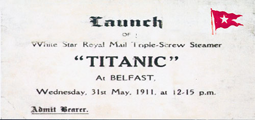 "Ticket to Admit the Bearer to View the Launch of the White Star Royal Mail Triple-Screw Steamer ""Titanic"" at Belfast, Ireland"