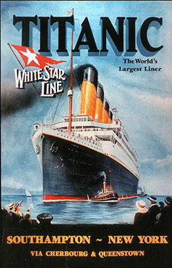 Poster for the RMS Titanic: The World's Largest Liner. Southampton ~ New York via Cherbourg & Queenstown