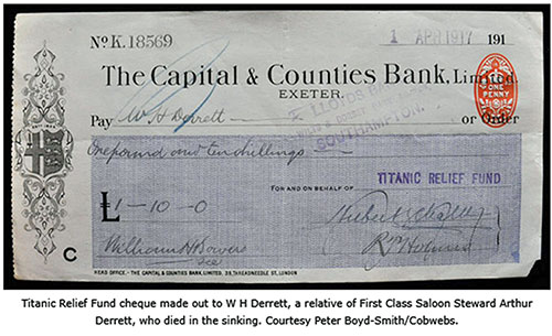 Titanic Relief Fund Cheque dated 1 April 1912 payable to W. H. Derrett, a relative of Fist Class Saloon Steward Arthur Derrett, who perished in the sinking.