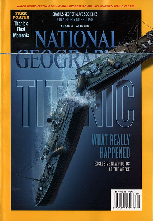 Front Cover of the National Geographic Magazine. Titanic: What Really Happened - Exclusive New Photos of the Wreck. (The Titanic, Illuminated).