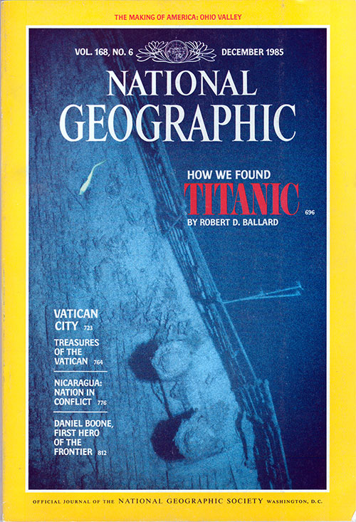 Front Cover of the National Geographic Magazine. How We Found Titanic by Robert D. Ballard.