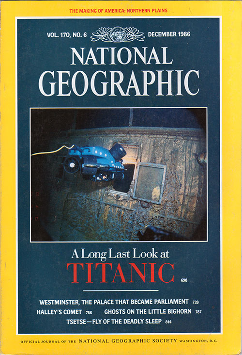 Front Cover of the National Geographic Magazine. A Long Last Look at Titanic by Robert D. Ballard.