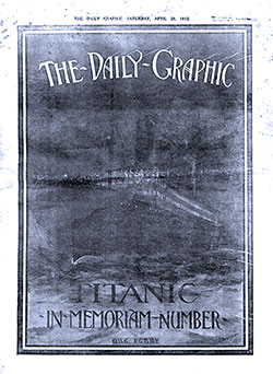 Front Cover, The Daily Graphic - Titanic In Memoriam Number. No., 6979A.