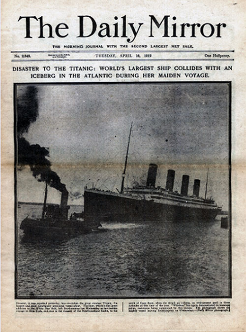 Disaster to the Titanic: World's Largest Ship Collides with an Iceberg in the Atlantic During Her Maiden Voyage.