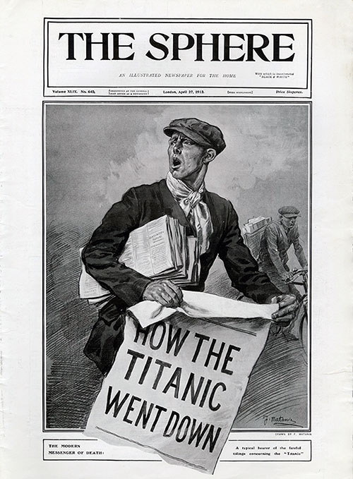 Front Page, How the Titanic Went Down. the Modern Messenger of Death: A Typical Bearer of the Fateful Tidings Concerning the Titanic.
