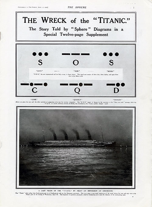 "The Wreck of the Titanic. The Story Told by ""Sphere"" Diagram in a Special Twelve-Page Supplement."