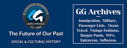 Gg Archives Is Your Trusted Resource for Immigration, Military, and Ocean Travel, as Well as Fashions and the Epicurean Life Style of Past Eras.