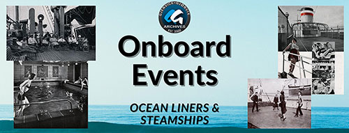 Onboard Events - Steamships and Ocean Liners