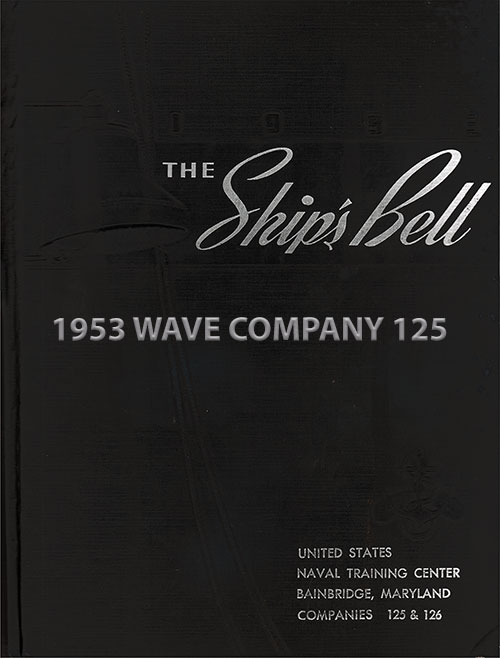 "Front Cover, Great Lakes USNTC ""The Ship's Bell"" 1953 Waves Company 125."