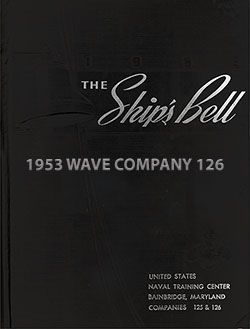 "Front Cover, Great Lakes USNTC ""The Ship's Bell"" 1953 Waves Company 126."