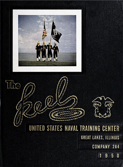 "Front Cover, Great Lakes USNTC ""The Keel"" 1950 Company 264."
