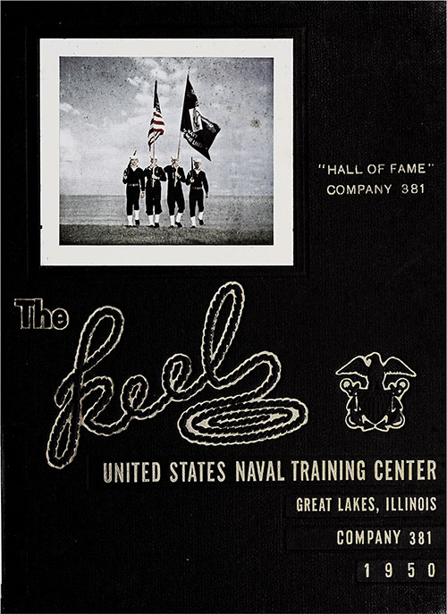 "Front Cover, Great Lakes USNTC ""The Keel"" 1950 Hall of Fame Company 381."