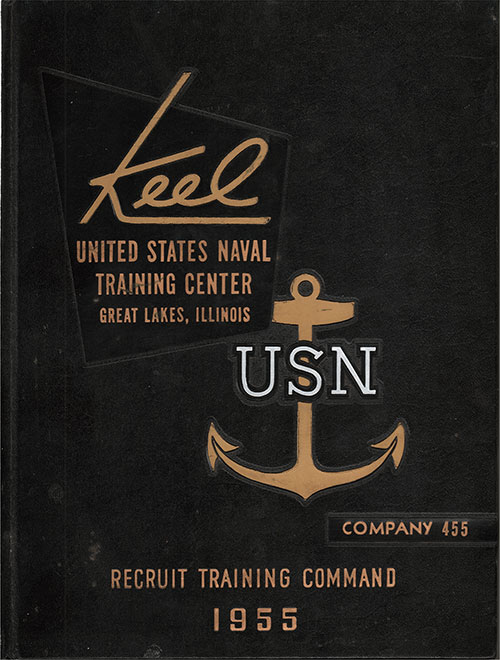 "Front Cover, Great Lakes USNTC ""The Keel"" 1955 Company 455."