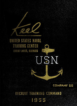 "Front Cover, Great Lakes USNTC ""The Keel"" 1955 Company 535."