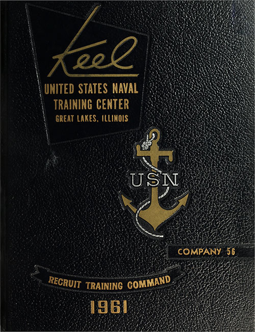 "Front Cover, Great Lakes USNTC ""The Keel"" 1961 Company 056."