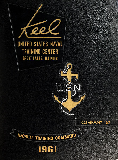"Front Cover, Great Lakes USNTC ""The Keel"" 1961 Company 152."
