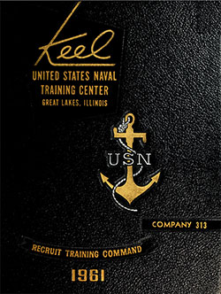 "Front Cover, Great Lakes USNTC ""The Keel"" 1961 Company 313."
