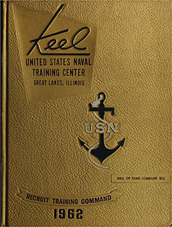"Front Cover, Great Lakes USNTC ""The Keel"" 1962 Hall of Fame Company 326."