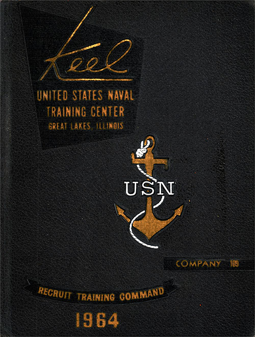 "Front Cover, Great Lakes USNTC ""The Keel"" 1964 Company 109."