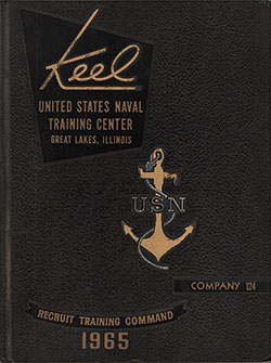 "Front Cover, Great Lakes USNTC ""The Keel"" 1965 Company 124."