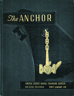 Front Cover, The Anchor 1957 Company 139, Navy Boot Camp Yearbook.