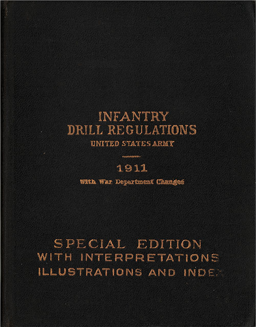 Front Cover, Infantry Drill Regulations, United States Army, 1911, With War Department Changes. Special Edition with Interpretations, Illustrations, and Index.