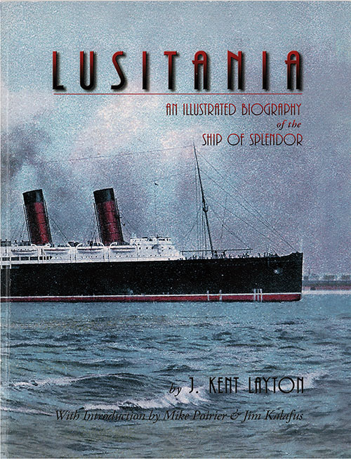 Front Cover, Lusitania: An Illustrated Biography of the Ship of Splendor, 2007.
