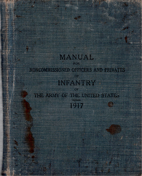 Front Cover, Manual for Noncommissioned Officers and Privates of Infantry of The Army of The United States, 1917.