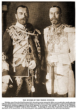 The Rulers of the Triple Entente. Nicholas, Once Czar of All the Russians (left), the Only Autocrat among the Allies, Was a Weak Ruler.