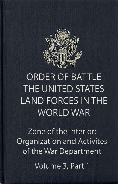Front Cover, Order of Battle - The United States Land Forces in the World War, Zone of the Interior: Organization and Activities of the War Department, Volume 3, Part 1, 1937.