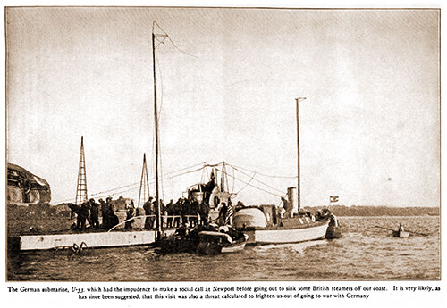 The German Submarine, U-53 Had the Impudence to Make a Social Call at Newport before Going out to Sink Some British Steamers off Our Coast.