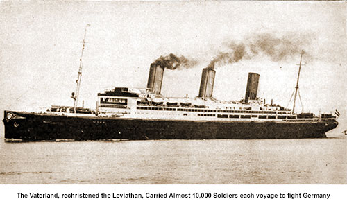 The Vaterland, Rechristened the Leviathan, Carried Almost 10,000 Soldiers Each Voyage to Fight Germany.