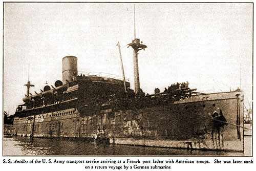SS Antilles of the U. S. Army Transport Service Arriving at a French Port Laden with American Troops.