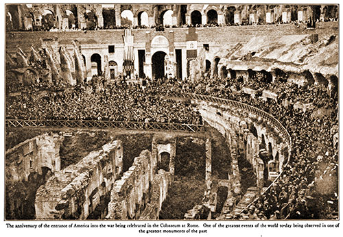 The Anniversary of the Entrance of America into the War Being Celebrated in the Colosseum at Rome.