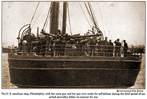 The U. S. Merchant Ship, Philadelphia, with Her Stern Gun and Her Gun Crew Ready for Self-Defense