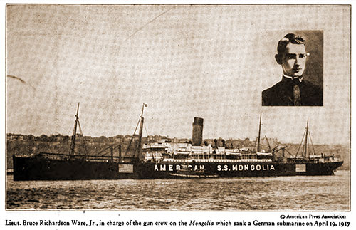 Lt. Bruce Richardson Ware, Jr., in Charge of the Gun Crew on the SS Mongolia, Sank a German Submarine on April 19, 1917.