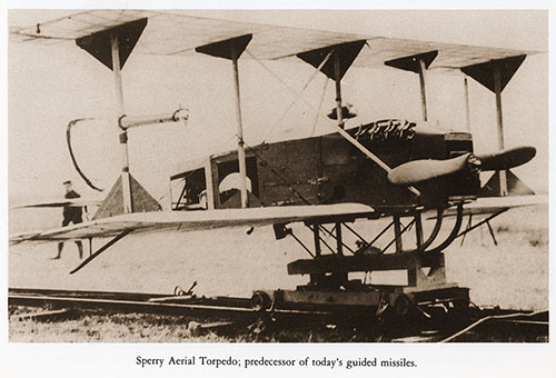 Sperry Aerial Torpedo; Predecessor of Today's Guided Missiles