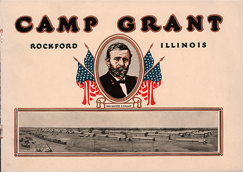Front Cover, Camp Grant of Rockford, Illinois Picture History Brochure, 1917.
