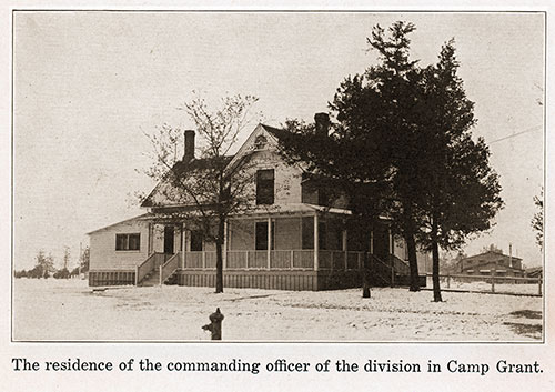 The Residence of the Commanding Officer of the Division in Camp Grant.